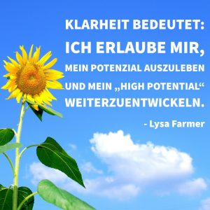 Klarheit, Potenzial, High Potential, weiterentwickeln, Lysa Farmer