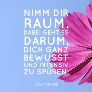 Energie, Energiequelle, Raum, Freiraum, spüren, bewusst, Lysa Farmer