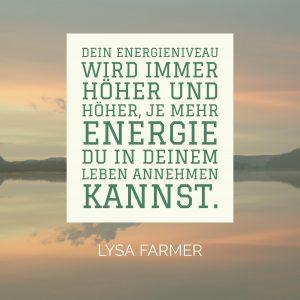 Energie, Energiequelle, Energieniveau, Energie annehmen, Leben, Lysa Farmer