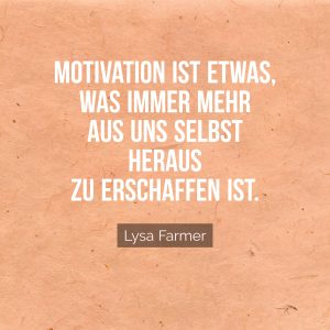 Motivation, Selbst, Motivation erschaffen