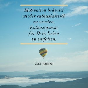 Motivation, Enthusiasmus, enthusiastisch, Motivation erschaffen