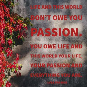 Passion, Life, World, Owe, You